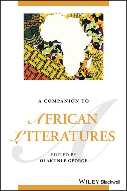 Группа авторов A Companion to African Literatures недорого