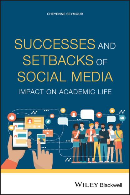 Successes and Setbacks of Social Media
