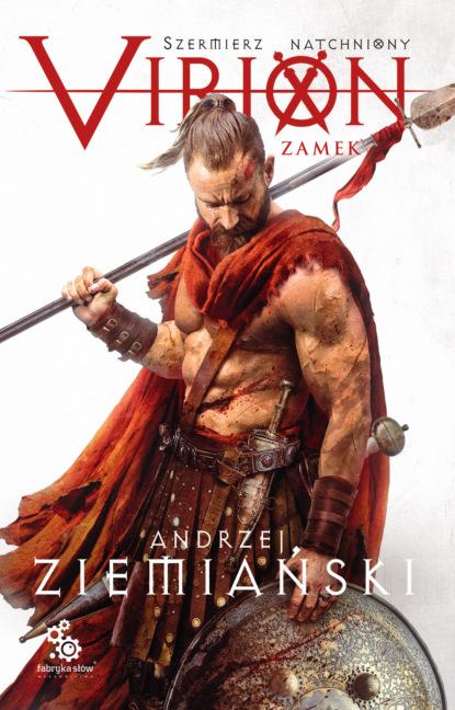 Фото - Andrzej Ziemiański Virion. Zamek andrzej ziemiański achaja – tom 2