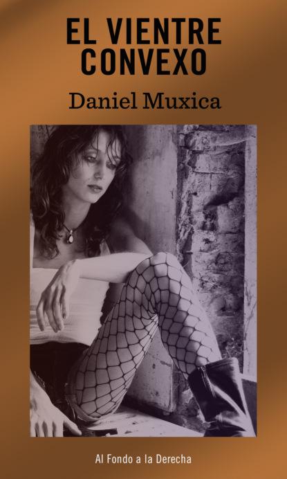 Фото - Daniel Muxica El vientre convexo j m santón el país del sin sentido