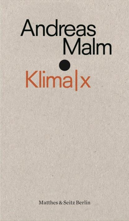 Andreas Malm Klima x
