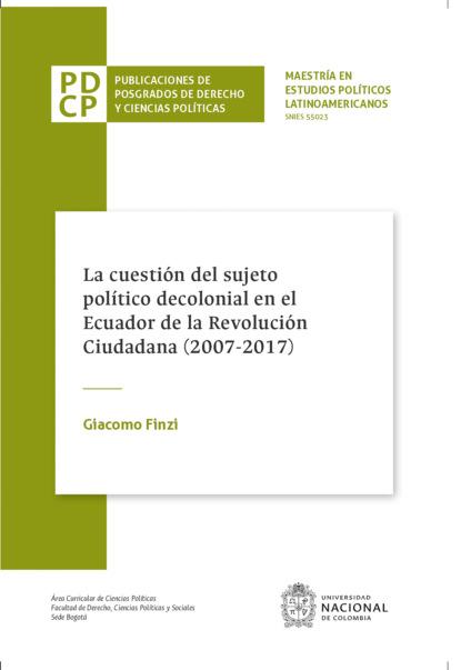 Фото - Giacomo Finzi La cuestión del sujeto político decolonial en el Ecuador de la Revolución Ciudadana jaime augusto correa medina la oralidad en el proceso civil