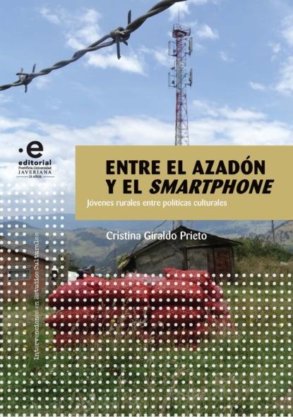 Cristina Giraldo Prieto Entre el azadón y el smartphone cristina giraldo prieto entre el azadón y el smartphone