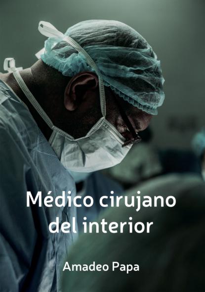 Фото - Amadeo Papa Medico cirujano del interior victor manuel rosario munoz reconstrucción de una experiencia institucional de formación de docentes
