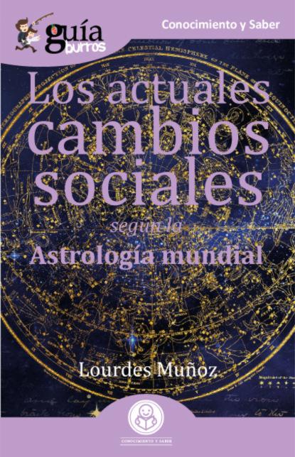 Фото - Lourdes Muñoz GuíaBurros Los actuales cambios sociales eloy para astrología y tarot