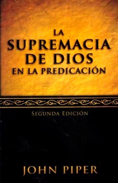 Фото - John Piper La supremacía de Dios en la predicación john piper la supremacía de dios en la predicación