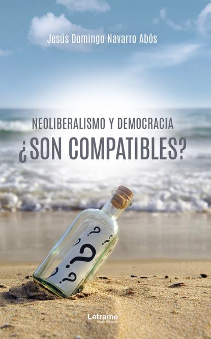 Фото - Jesús Domingo Navarro Abós Neoliberalismo y democracia ¿son compatibles? grisel salazar rebolledo poderes y democracias