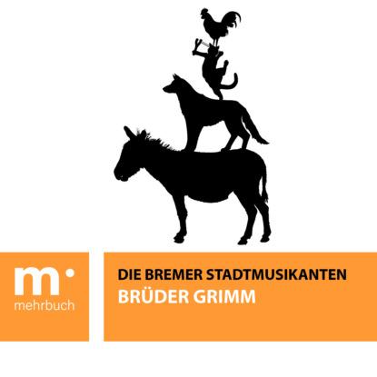 Фото - Brüder Grimm Die Bremer Stadtmusikanten eduard grimm descartes lehre von den angeborenen ideen