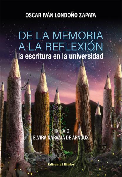 Oscar Iván Londoño Zapata De la memoria a la reflexión gabriela gonzalez políticas espacios y prácticas de memoria