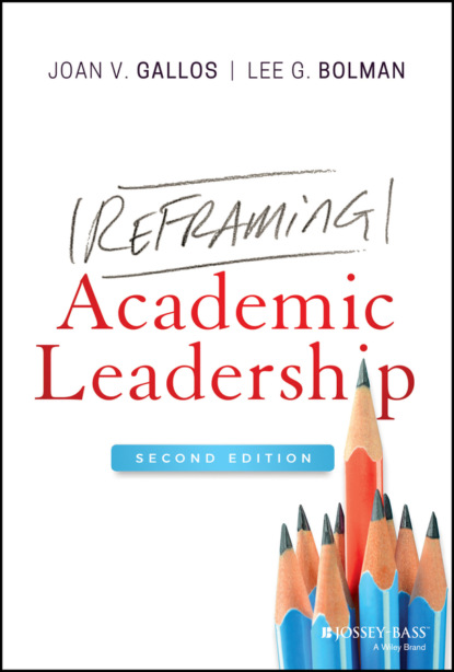 Lee G. Bolman Reframing Academic Leadership daniel wheeler w servant leadership for higher education principles and practices