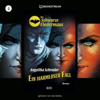 Angelika Schröder Ein harmloser Fall - Die Schwarze Fledermaus, Folge 4 (Ungekürzt) benedikt weber ein fall für die schwarze pfote piraten