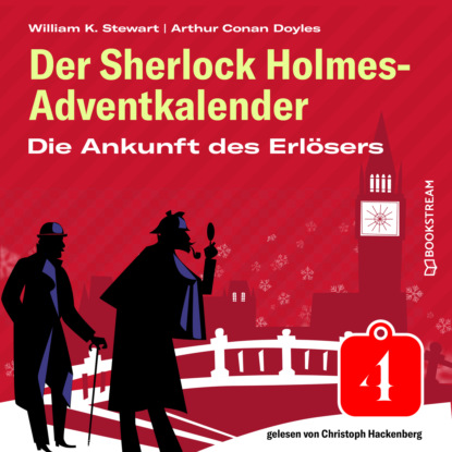 Sir Arthur Conan Doyle Die Ankunft des Erlösers - Der Sherlock Holmes-Adventkalender, Folge 4 (Ungekürzt) недорого