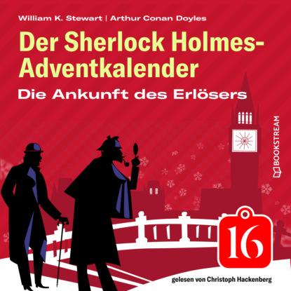 Sir Arthur Conan Doyle Die Ankunft des Erlösers - Der Sherlock Holmes-Adventkalender, Folge 16 (Ungekürzt) недорого