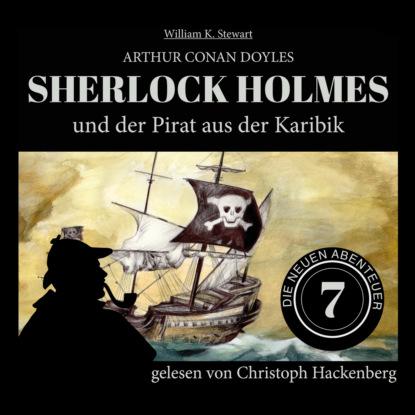 Фото - Sir Arthur Conan Doyle Sherlock Holmes und der Pirat aus der Karibik - Die neuen Abenteuer, Folge 7 (Ungekürzt) sir arthur conan doyle sherlock holmes und der zorn zarathustras die neuen abenteuer folge 21 ungekürzt