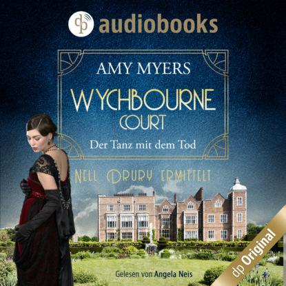 Фото - Amy Myers Der Tanz mit dem Tod - Wychbourne Court-Reihe, Band 1 (Ungekürzt) jan zenker sunuf chat mit dem tod ungekürzt