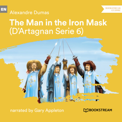 Alexandre Dumas The Man in the Iron Mask - D'Artagnan Series, Vol. 6 (Unabridged) alice raine unveiled the revealed series 3 unabridged