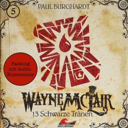Фото - Paul Burghardt Wayne McLair - Fassung mit Audio-Kommentar, Folge 5: 13 schwarze Tränen paul burghardt twilight mysteries die neuen folgen folge 2 thanatos