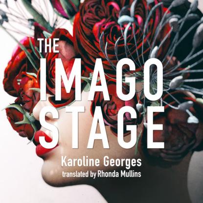 Karoline Georges The Imago Stage (Unabridged) юбка imago imago mp002xw1genk