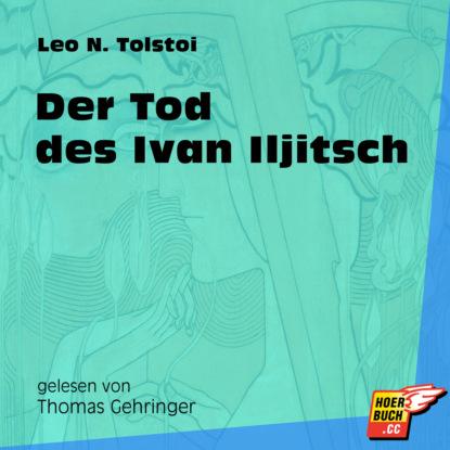 Der Tod des Ivan Iljitsch (Ungek?rzt)