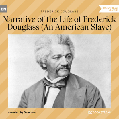 Фото - Frederick Douglass Narrative of the Life of Frederick Douglass - An American Slave (Unabridged) peter zheutlin the dog went over the mountain travels with albie an american journey unabridged