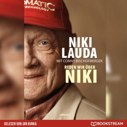 Niki Lauda Reden wir über Niki (Ungekürzt)