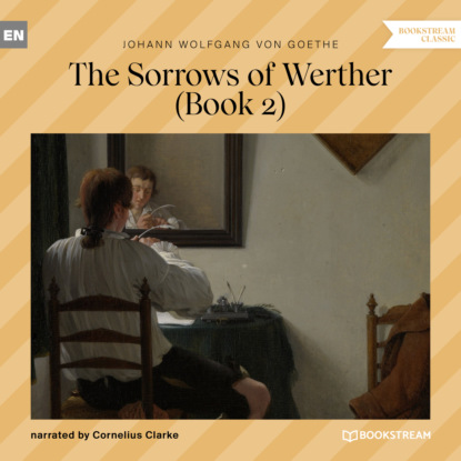 The Sorrows of Werther, Book 2 (Unabridged)
