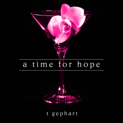 T. Gephart A Time for Hope - The Lexi Series, Book 3 (Unabridged) недорого