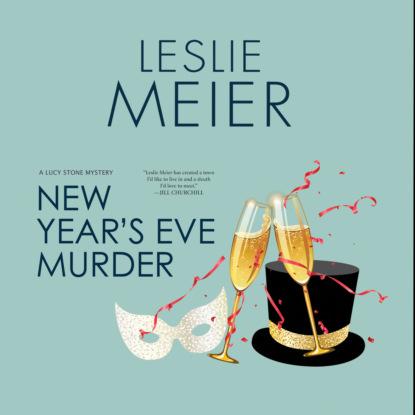 Фото - Leslie Meier New Year's Eve Murder - Lucy Stone, Book 12 (Unabridged) leslie meier christmas cookie murder lucy stone book 6 unabridged