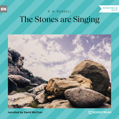 Фото - R. B. Russell The Stones Are Singing (Unabridged) steve r cleary the pilgrim s progress unabridged