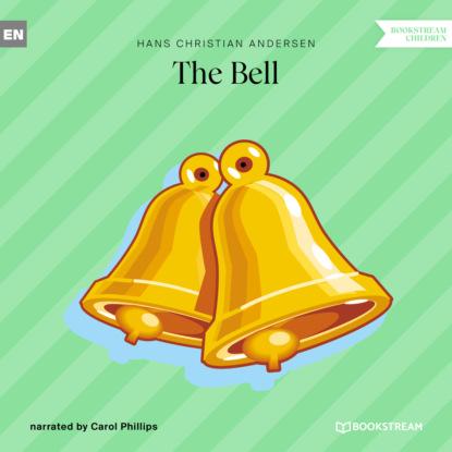 Фото - Hans Christian Andersen The Bell (Unabridged) andersen hans christian the complete illustrated works of hans christian andersen