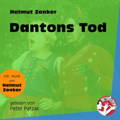 Фото - Helmut Zenker Dantons Tod (Ungekürzt) jan zenker sunuf chat mit dem tod ungekürzt