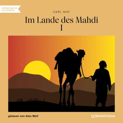 Karl May Im Lande des Mahdi I (Ungekürzt) karl may im lande des mahdi