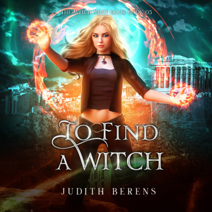 To Find A Witch - The Witch Next Door, Book 5 (Unabridged)