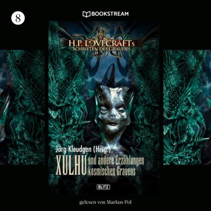 H. P. Lovecraft Xulhu - H. P. Lovecrafts Schriften des Grauens, Folge 8 (Ungekürzt) h p lovecraft stadt ohne namen ungekürzt