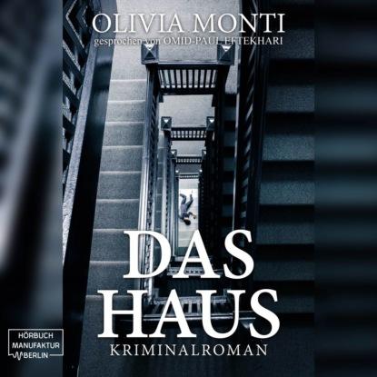Olivia Monti Das Haus (Ungekürzt)