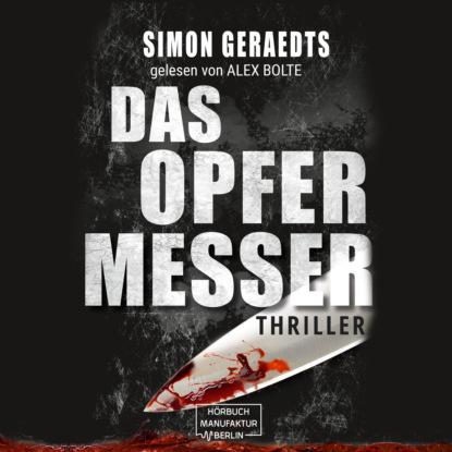 Simon Geraedts Das Opfermesser (ungekürzt) недорого