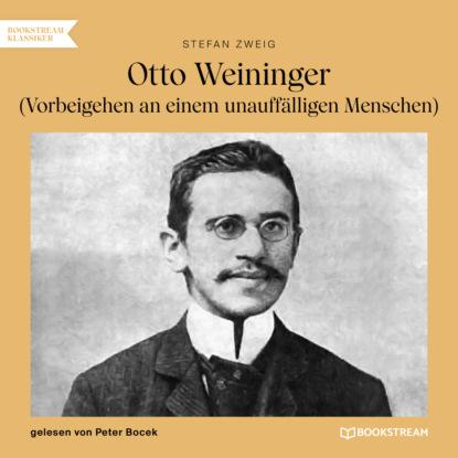 Otto Weininger - Vorbeigehen an einem unauff?lligen Menschen (Ungek?rzt)