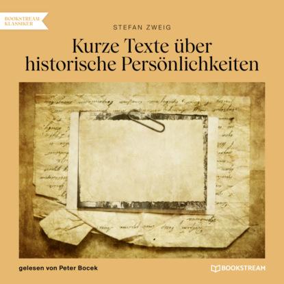 Kurze Texte ?ber historische Pers?nlichkeiten (Ungek?rzt)