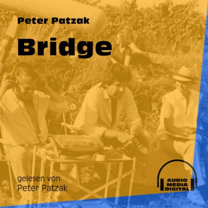 Фото - Peter Patzak Bridge (Ungekürzt) peter patzak zwei flaschen ungekürzt