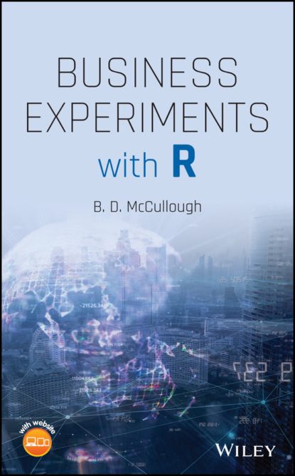 Фото - B. D. McCullough Business Experiments with R b d mccullough fundamentals of predictive analytics with jmp second edition