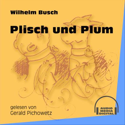 Вильгельм Буш Plisch und Plum (Ungekürzt) недорого