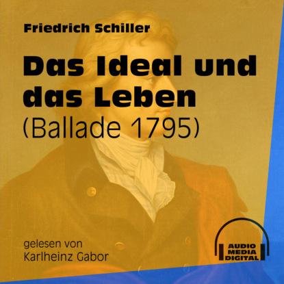 Das Ideal und das Leben - Ballade 1795 (Ungek?rzt)