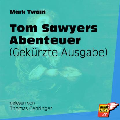 Tom Sawyers Abenteuer (Gek?rzt)