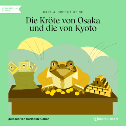 Фото - Karl Albrecht Heise Die Kröte von Osaka und die von Kyoto (Ungekürzt) karl albrecht heise list geht über gewalt ungekürzt