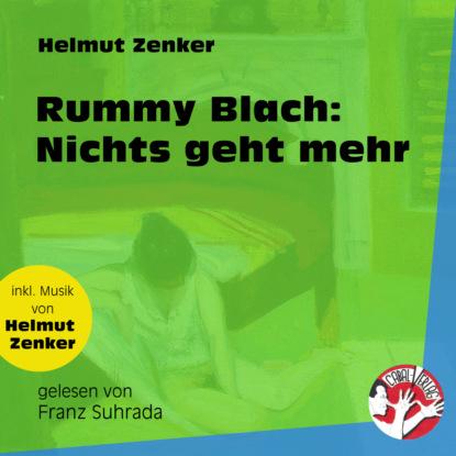 Rummy Blach: Nichts geht mehr (Ungekürzt)