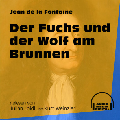 Фото - Jean de La Fontaine Der Fuchs und der Wolf am Brunnen (Ungekürzt) franjo terhart der wolf der meere