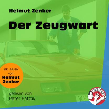 Helmut Zenker Der Zeugwart (Ungekürzt) недорого
