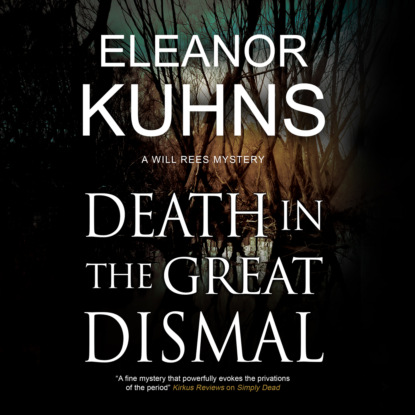 Eleanor Kuhns Death in the Great Dismal - A Will Rees Mystery, Book 9 (Unabridged) недорого