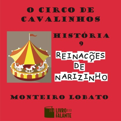 Monteiro Lobato O circo de cavalinhos (Integral) francisca fortes o sumiço de mariana integral