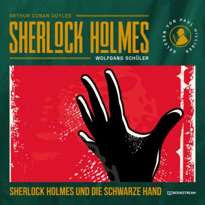Sherlock Holmes und die Schwarze Hand (Ungekürzt)